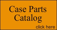 Click here to go to our Case Parts Catalog